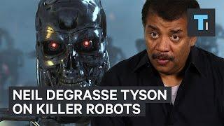Neil deGrasse Tyson on AI killer robots