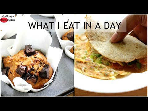 What I Eat In A Day - Easy And Healthy Indian Meal Ideas For Weight Loss - Skinny Recipes