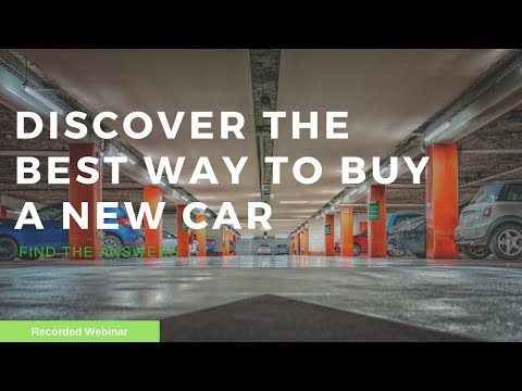 Discover the best way to buy a new car.