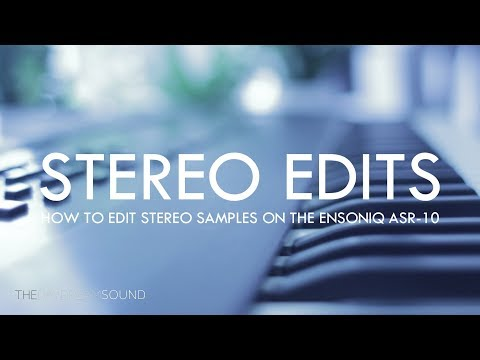 How to Edit Stereo Samples on Ensoniq ASR-10 Sampler