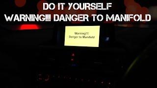 DIY - Warning!!! Danger to Manifold