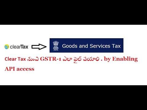 Clear Tax నుంచి GSTR-1 ఎలా ఫైల్ చేయాలి . by Enabling API access