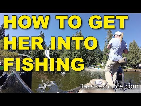 How To Get Her Into Fishing | Bass Fishing