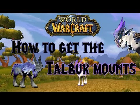 Wow - How to get the Talbuk mounts - Mount Guide!