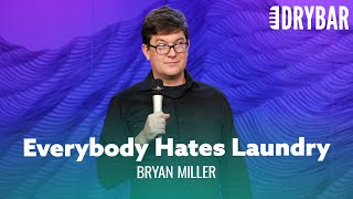 Everybody Hates Doing Laundry. Bryan Miller - Full Special