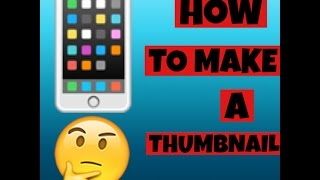 HOW TO MAKE A THUMBNAIL ON PHONTO EASY AND SIMPLE