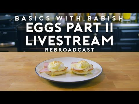 Eggs Benedict Livestream   Basics with Babish
