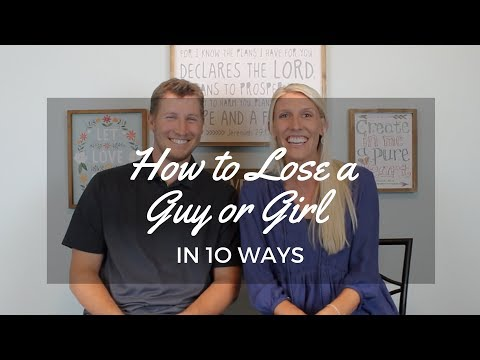 How To Lose a Guy or Girl in 10 Ways