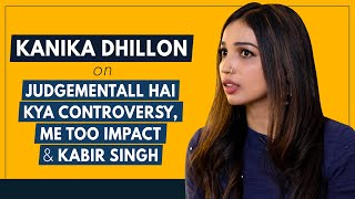 Kanika Dhillon Interview | Judgementall Hai Kya | Anupama Chopra | Film Companion