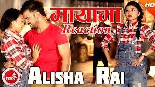 Alisha Rai New Nepali Song | Mayama Reaction - Mahendra Bhandari & Reshma Pun Ft  James BC
