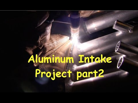Tig Welding Aluminum - Intake Manifold Project part2