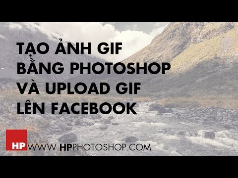 Tạo ảnh động GIF và upload lên facebook | How to make GIF and upload to facebook |  HPphotoshop.com