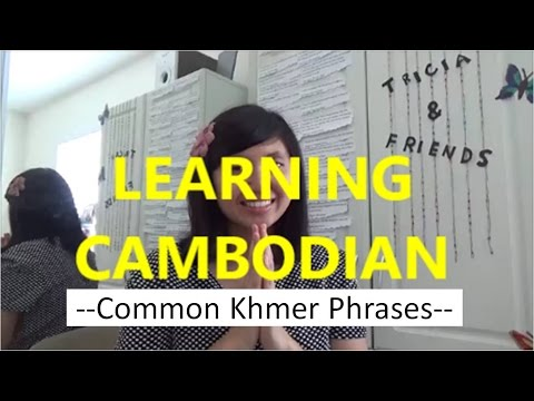 LEARNING CAMBODIAN #1: COMMON KHMER PHRASES | Tricia & Friends