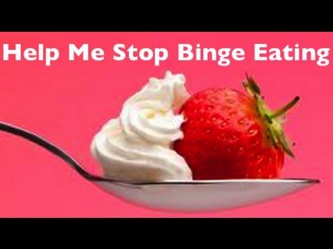 Help Me Stop Binge Eating: Binge Eater Weight Loss Ideas