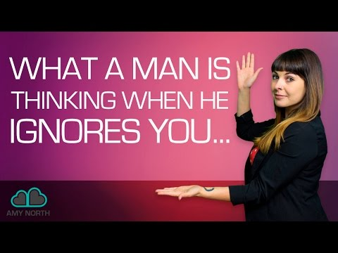 What A Man Is Thinking When He Ignores You (SHOCKER)