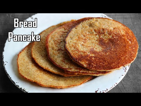 Bread Pancake - Pancakes made with leftover bread