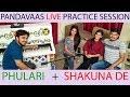 Download  Live Practice Session   Phulari   Shakuna De   Pandavaas  MP3,3GP,MP4