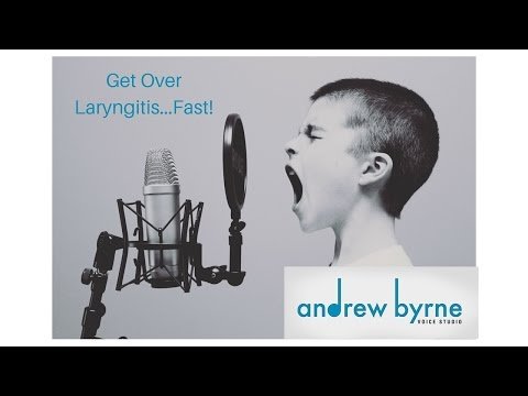 Get Over Laryngitis...Fast!