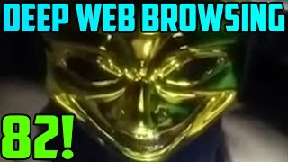 THIS VIDEO!?! - Deep Web Browsing 82