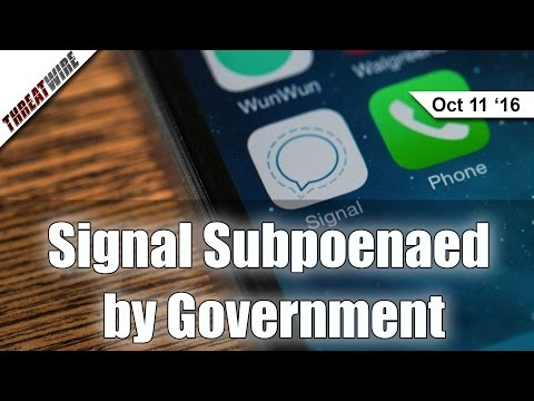 Signal App Subpoenaed by Government - Threat Wire