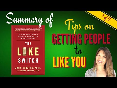 How to Get People to Like You - Summary of The Like Switch - Part 1