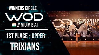 Trixians | 1st Place Upper | World of Dance Mumbai Qualifier 2017 | #WODMUM17
