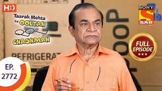 Taarak Mehta Ka Ooltah Chashmah - Ep 2772 - Full Episode - 11th July, 2019