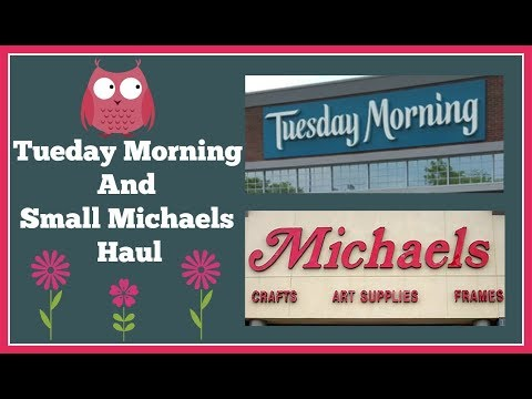 Tuesday Morning 🌸 and 🌸 Michaels Haul
