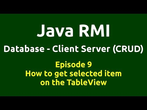 Ep 9 - Java RMI - Database - CRUD - How to get selected item on the TableView