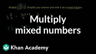 How To Multiply Mixed Numbers Fractions Pre Algebra Khan Academy