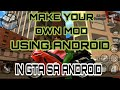 How to make your own mod in your gta sa using android
