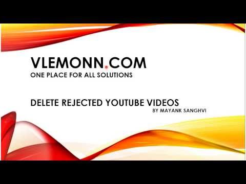 How to Delete Rejected Youtube Video 2015