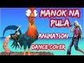 #MANUK NA PULA   #ANIMATION COVER