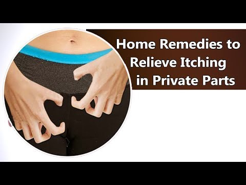 Causes of Itching in Private Parts & Home Remedies to Relieve It