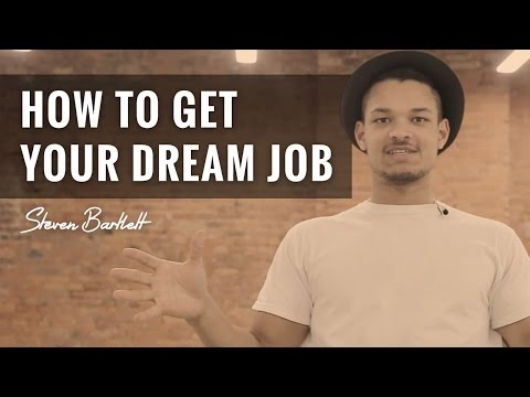 How To Get Your Dream Job!