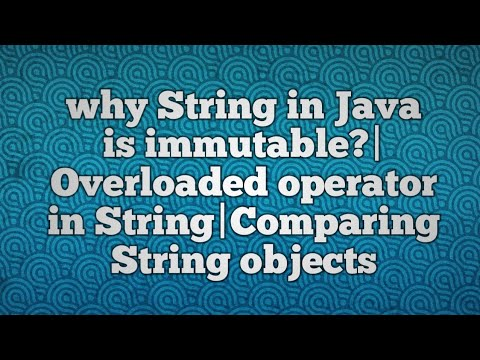 why String in Java is immutable?|Overloaded operator in String|Comparing String objects