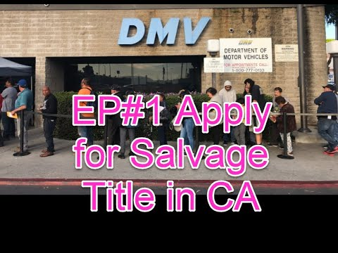 Pt#1 Apply For Auto Salvage Title at California DMV  after Total Loss Accident
