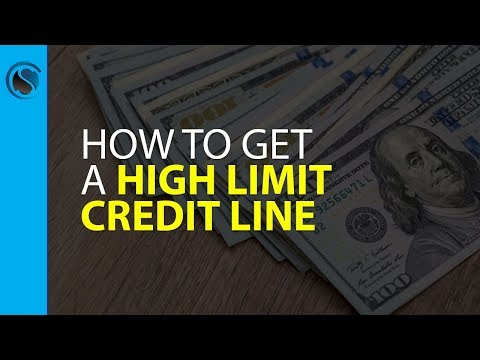 How to Get a High Limit Credit Line for Your Business