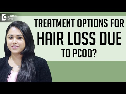 Treatment options for hair loss due to  PCOD ?  - Dr. Swetha S Paul