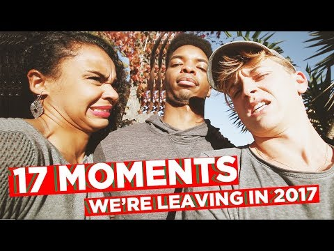 17+ MOMENTS WE'RE LEAVING BEHIND IN 2017 (ft. Kingsley) | Collabmas Day 1