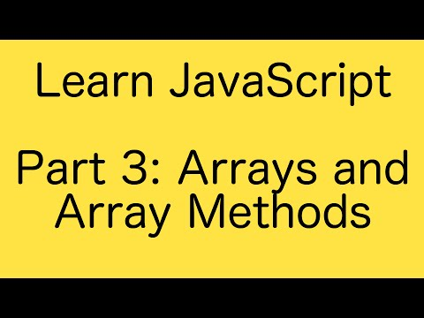 JavaScript Arrays and Array Methods - Learn JavaScript Basics Tutorial (Part 3)