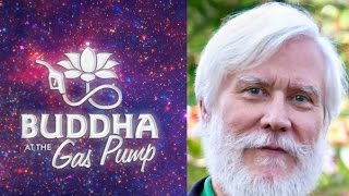 Tom Campbell - Buddha at the Gas Pump Interview