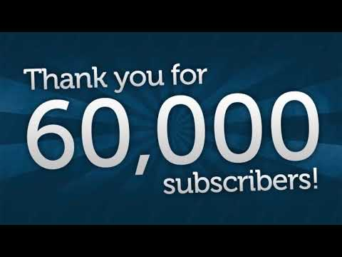 Thank You for 60,000 Subscribers!