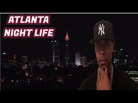 A NEW YORKER EXPERIENCES THE NIGHT LIFE IN ATLANTA