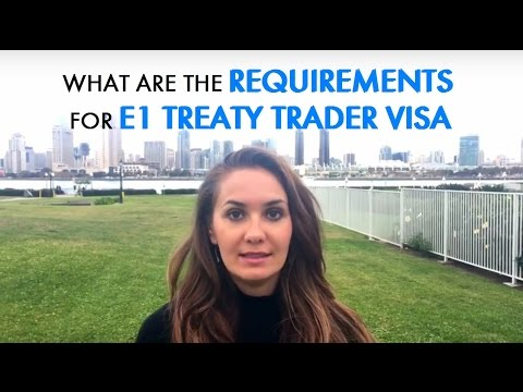 What Are The Requirements for E1 Treaty Trader Visa