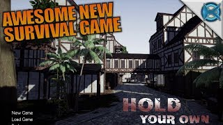 Awesome New Survival Game | Hold Your Own | Let