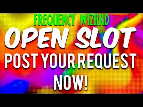 FREQUENCY WIZARD - OPEN SLOT - POST YOUR REQUEST NOW!!