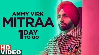Ammy Virk | Mitraa(1 Day To Go) | Jatinder Shah | Novjit Butter |Releasing On 13th Nov 2019