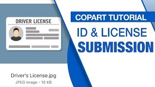 Copart Tutorial - Id & License Submission