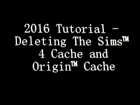 [Tutorial] Deleting Sims 4 and Origin Cache (for Windows; no Mods/CC)